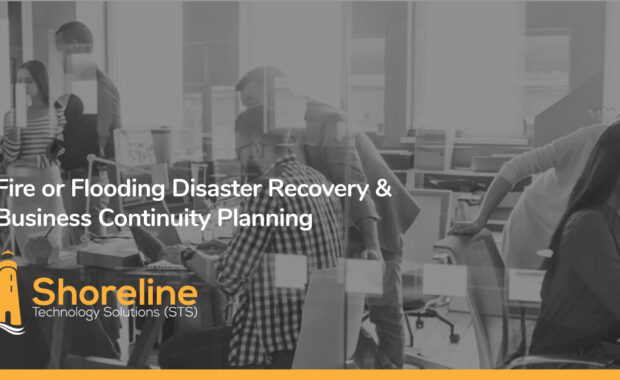 Fire or Flooding Disaster Recovery & Business Continuity Planning
