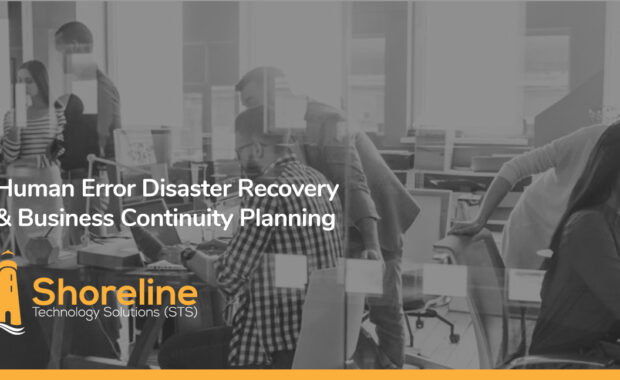 Human Error Disaster Recovery & Business Continuity Planning